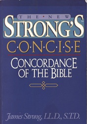 Strong's Concordance - a must for any Bible study